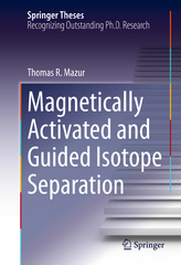 Magnetically Activated and Guided Isotope Separation 1st Edition 9783319239569 3319239562
