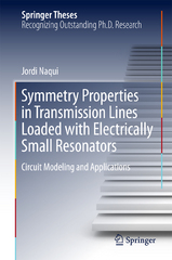 Symmetry Properties in Transmission Lines Loaded with Electrically Small Resonators 1st Edition 9783319245669 331924566X