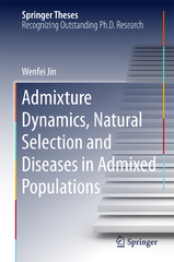Admixture Dynamics, Natural Selection and Diseases in Admixed Populations 1st Edition 9789401774086 9401774080