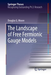 The Landscape of Free Fermionic Gauge Models 1st Edition 9783319246185 3319246186