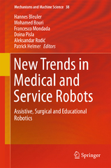New Trends in Medical and Service Robots 1st Edition 9783319238326 3319238329