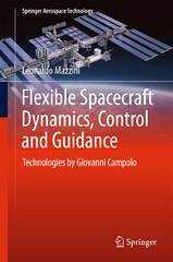 Flexible Spacecraft Dynamics, Control and Guidance 1st Edition 9783319255408 3319255401