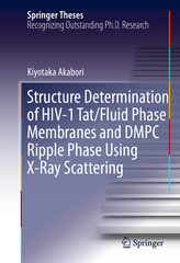 Structure Determination of HIV-1 Tat/Fluid Phase Membranes and DMPC Ripple Phase Using X-Ray Scattering 1st Edition 9783319222103 3319222104