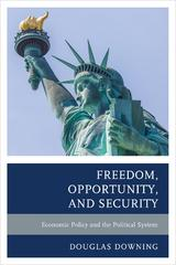 Freedom, Opportunity, and Security 1st Edition 9781498508728 1498508723