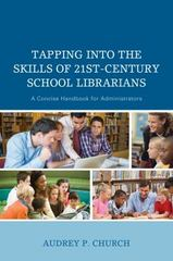 Tapping into the Skills of Twenty-First Century School Librarians 1st Edition 9781475818895 1475818890