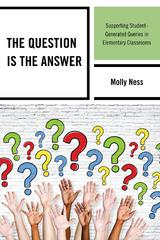 The Question is the Answer 1st Edition 9781475816907 1475816901