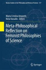 Meta-Philosophical Reflection on Feminist Philosophies of Science 1st Edition 9783319263489 331926348X