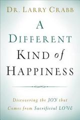 A Different Kind of Happiness 1st Edition 9781493401505 1493401505