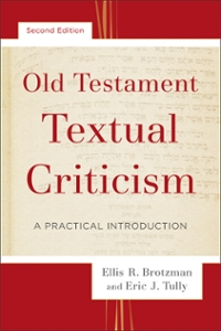 Old Testament Textual Criticism 2nd Edition 9780801097539 0801097533