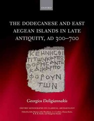 The Dodecanese and East Aegean Islands in Late Antiquity, AD 300-700 1st Edition 9780198745990 0198745990