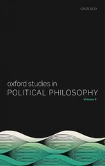 Oxford Studies in Political Philosophy, Volume 2 1st Edition 9780198759638 0198759630