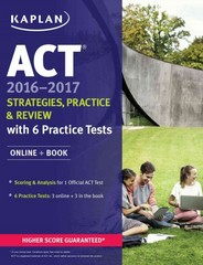 ACT 2016-2017 Strategies, Practice, and Review with 6 Practice Tests 1st Edition 9781506203188 1506203183