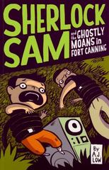 Sherlock Sam and the Ghostly Moans in Fort Canning 1st Edition 9781449477882 1449477887