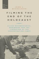 Filming the End of the Holocaust 1st Edition 9781474282789 1474282784