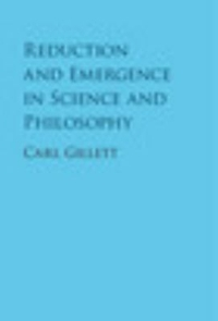Reduction and Emergence in Science and Philosophy 1st Edition 9781107075351 1107075351