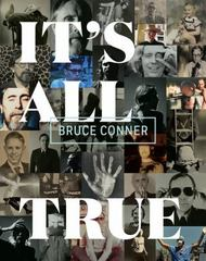 Bruce Conner - It's All True 1st Edition 9780520290563 0520290569