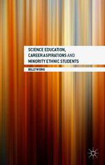 Science Education, Career Aspirations and Minority Ethnic Students 1st Edition 9781137533975 1137533978