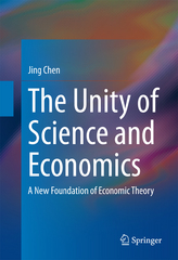 The Unity of Science and Economics 1st Edition 9781493934669 149393466X