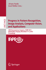 Progress in Pattern Recognition, Image Analysis, Computer Vision, and Applications 1st Edition 9783319257518 331925751X
