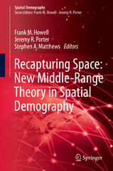 Recapturing Space: New Middle-Range Theory in Spatial Demography 1st Edition 9783319228105 3319228102