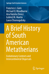 A Brief History of South American Metatherians 1st Edition 9789401774208 940177420X