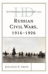 Historical Dictionary of the Russian Civil Wars, 1916-1926 1st Edition 9781442252813 1442252812