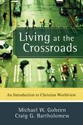 Living at the Crossroads 0 9780801031403 0801031400