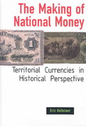 The Making of National Money 0 9780801440496 0801440491