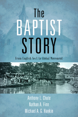 The Baptist Story 1st Edition 9781433683169 1433683164