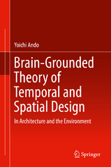 Brain-Grounded Theory of Temporal and Spatial Design 1st Edition 9784431558910 4431558918