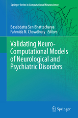Validating Neuro-Computational Models of Neurological and Psychiatric Disorders 1st Edition 9783319200378 3319200372