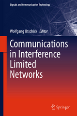 Communications in Interference Limited Networks 1st Edition 9783319224404 3319224409