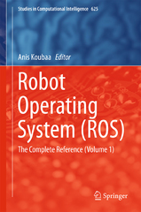 Robot Operating System (ROS) 1st Edition 9783319260549 3319260545