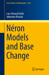 Néron Models and Base Change 1st Edition 9783319266381 3319266381