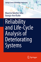 Reliability and Life-Cycle Analysis of Deteriorating Systems 1st Edition 9783319209463 3319209469