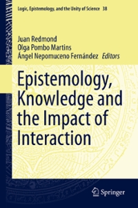 Epistemology, Knowledge and the Impact of Interaction 1st Edition 9783319265063 3319265067