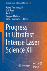 Progress in Ultrafast Intense Laser Science XII 1st Edition 9783319236575 3319236571
