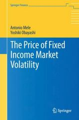 The Price of Fixed Income Market Volatility 1st Edition 9783319265223 3319265229