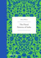 The Floral Patterns of India 1st Edition 9780500518397 0500518394