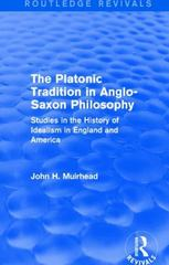 The Platonic Tradition in Anglo-Saxon Philosophy 1st Edition 9781138645615 1138645613