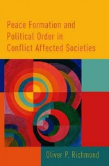 Peace Formation and Political Order in Conflict Affected Societies 1st Edition 9780190237639 0190237635