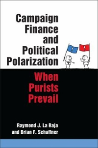 Campaign Finance and Political Polarization 1st Edition 9780472052998 0472052993