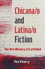 Chicana/o and Latina/o Fiction 1st Edition 9780252039911 0252039912