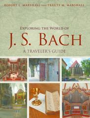 Exploring the World of J. S. Bach 1st Edition 9780252081767 0252081765