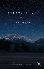 Approaching Infinity 1st Edition 9781137560858 1137560851