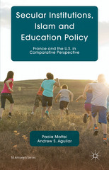 Secular Institutions, Islam and Education Policy 1st Edition 9780230284203 0230284205