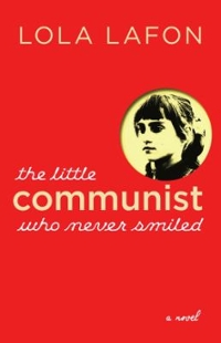 The Little Communist Who Never Smiled 1st Edition 9781609806910 1609806913