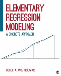 Elementary Regression Modeling 1st Edition 9781506303468 1506303463