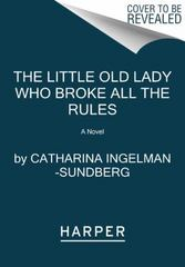 The Little Old Lady Who Broke All the Rules 1st Edition 9780062447975 0062447971