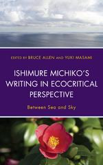 Ishimure Michiko's Writing in Ecocritical Perspective 1st Edition 9780739194232 0739194232